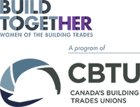 Build Together – Women of the Building Trades, A program of CBTU – Canada's Building Trades Unions